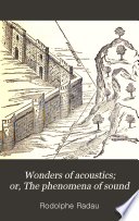 Wonders of Acoustics  Or  The Phenomena of Sound