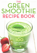 The Green Smoothie Recipe Book