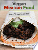 Vegan Mexican Food For Chowhounds