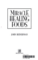 Miracle Healing Foods Book