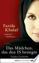 Das Mädchen, das den IS besiegte  : Faridas Geschichte