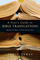 A User's Guide to Bible Translations