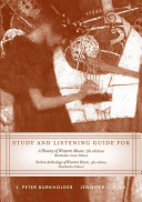 Study and Listening Guide for A History of Western Music  Seventh Edition  by J  Peter Burkholder  Donald Jay Grout and Claude V  Palisca and Norton Anthology of Western Music  Fifth Edition   edited  by J  Peter Burkholder and Claude V  Palisca Book PDF