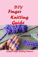 DIY Finger Knitting Guide