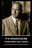 Download P G Wodehouse - Three Men and a Maid Epub