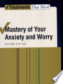 """""""Mastery of Your Anxiety and Worry: Workbook: Workbook"""" by Anxiety Disorders Behavioral Research Program University of California Michelle G. Craske Department of Psychology and Director, Los Angeles, David H. Barlow Professor of Psychology and Director of the Center for Anxiety and Related Disorders Boston University"""
