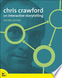 """Chris Crawford on Interactive Storytelling"" by Chris Crawford"