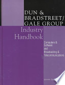 Dun & Bradstreet/Gale Group Industry Handbook: Computers & software and Broadcasting & telecommunications