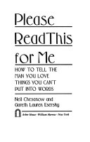 Please Read This For Me How To Tell The Man You Love Things You Can T Put Neil Chesanow Gareth Lauren Esersky Google Books By neil chesanow at mighty ape nz. neil chesanow gareth lauren esersky
