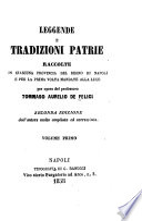Leggende e tradizioni patrie raccolte in ciascuna provincia del regno di Napoli e per la prima volta mandate alla luce ...