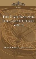 The Civil War and the Constitution 1859 1865  Vol  2
