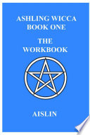 Ashling Wicca Book One The Workbook