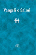 Vangeli e Salmi. Con testo e note di commento a fronte