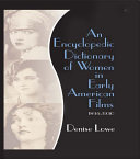 An Encyclopedic Dictionary of Women in Early American Films [Pdf/ePub] eBook