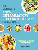 The Complete Anti Inflammatory Diet   Action Plans for Beginners