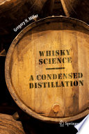 """""""Whisky Science: A Condensed Distillation"""" by Gregory H. Miller"""