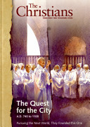 The Quest for the City : A.D. 740 to 1100 : Pursuing the Next World, They Founded this One