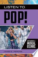 Listen to Pop  Exploring a Musical Genre