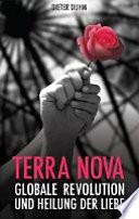 Terra Nova  : Globale Revolution und Heilung der Liebe