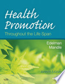 """Health Promotion Throughout the Life Span Pageburst on VitalSource"" by Carole Lium Edelman, Carol Lynn Mandle"