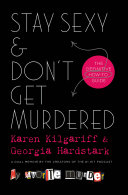link to Stay sexy & don't get murdered : the definitive how-to guide in the TCC library catalog