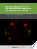 Engineering the Plant Factory for the Production of Biologics and Small-Molecule Medicines