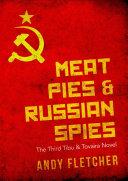 Meat Pies & Russian Spies: The Third Tibu & Tovaira Novel