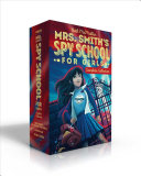 Mrs. Smith's Spy School for Girls Complete Collection
