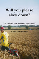Will you please slow down? - St Davids to Lowestoft cycle ride
