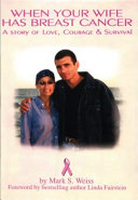 When Your Wife Has Breast Cancer  a Story of Love Courage   Survival