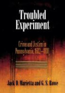 Troubled Experiment: Crime and Justice in Pennsylvania, ...