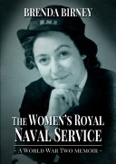 The Women  s Royal Naval Service  a World War Two Memoir  Hardback