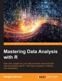 Mastering Data Analysis with R Pdf/ePub eBook