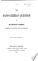 The Dano German Question Reprinted With Additions From The Athenaeum