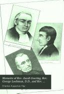Memoirs of Rev. Jacob Goering, Rev. George Lochman, D.D., and Rev. Benjamin Kurtz, D.D., LL.D.