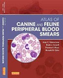 Atlas of Canine and Feline Peripheral Blood Smears