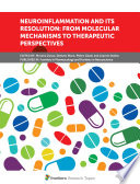 Neuroinflammation and its Resolution: From Molecular Mechanisms to Therapeutic Perspectives