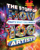 The Story of NOW That s What I Call Music in 100 Artists