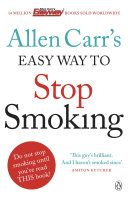 Allen Carr's Easy Way to Stop Smoking: Be a Happy Non-smoker ...