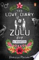 """The Love Diary of a Zulu Boy"" by Bhekisisa Mncube"