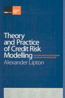 Theory and Practice of Credit Risk Modelling