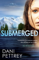 Submerged (Alaskan Courage Book #1)