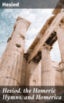 Hesiod, the Homeric Hymns, and Homerica Pdf/ePub eBook