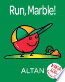 Run  Marble