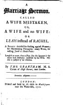 A Marriage Sermon, Called A Wife Mistaken, Or, A Wife and No Wife: Or Leah Instead of Rachel