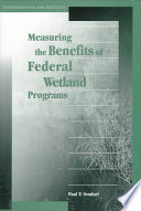 Measuring The Benefits Of Federal Wetland Programs Book PDF