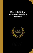 Free Miss Lulu Bett; An American Comedy of Manners Book