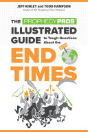 The Prophecy Pros  Illustrated Guide to Tough Questions About the End Times