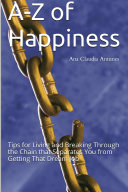 Pdf A-Z of Happiness: Tips for Living and Breaking Through the Chain That Separates You from Getting That Dream Job