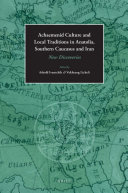 Achaemenid Culture and Local traditions in Anatolia, Southern Caucasus and Iran